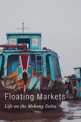 Floating Markets Life on the Mekong Delta