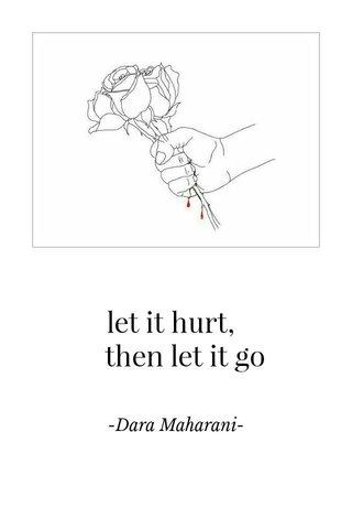 let it hurt, then let it go