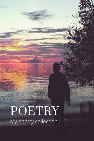POETRY My poetry collection