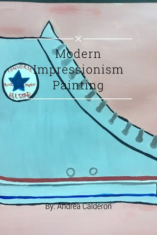 Modern Impressionism Painting By: Andrea Calderon