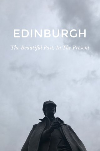 EDINBURGH The Beautiful Past, In The Present