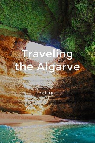 Traveling the Algarve Portugal