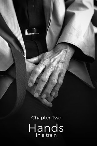 Hands Chapter Two in a train