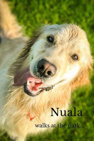Nuala walks at the park...
