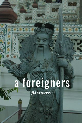 a foreigners @teraysss