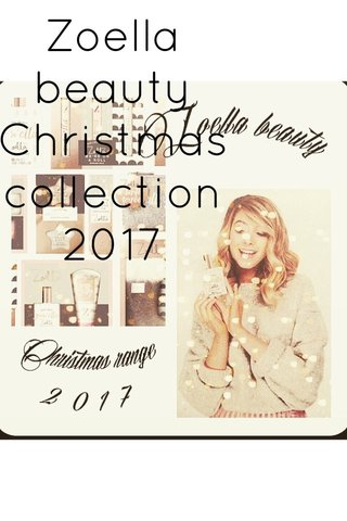 Zoella beauty Christmas collection 2017