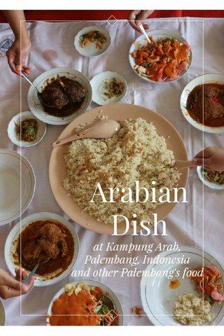 Arabian Dish at Kampung Arab, Palembang, Indonesia and other Palembang's food