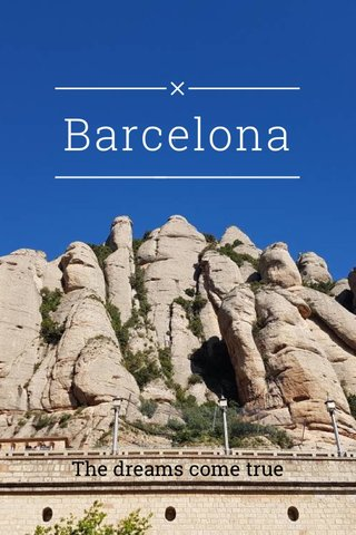 Barcelona The dreams come true