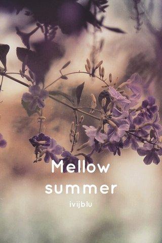 Mellow summer ivijblu