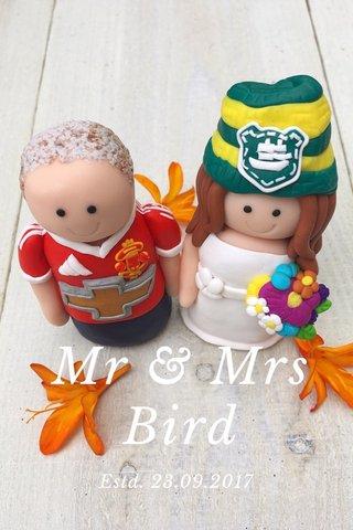 Mr & Mrs Bird Estd. 23.09.2017