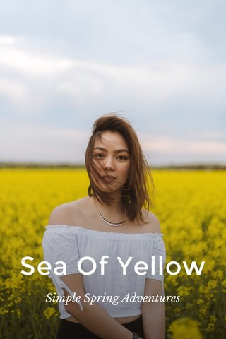 Sea Of Yellow Simple Spring Adventures