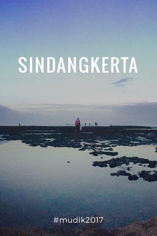 SINDANGKERTA #mudik2017