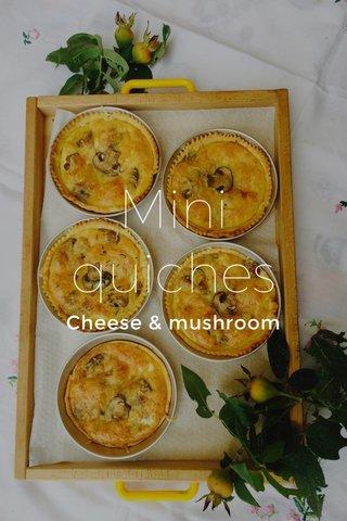 Mini quiches Cheese & mushroom
