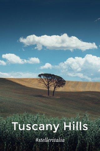 Tuscany Hills #stelleritalia