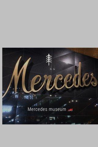 Mercedes museum 🏎