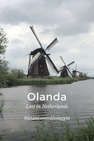 Olanda Lost in Netherlands #istantaneediviaggio