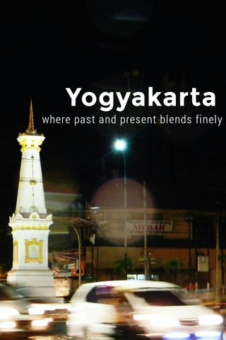 Yogyakarta where past and present blends finely