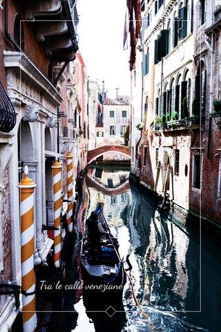 Tra le calle veneziane