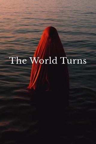The World Turns