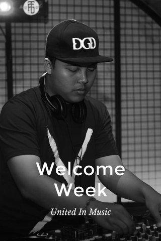Welcome Week United In Music