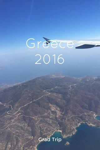 Greece 2016 Grad Trip