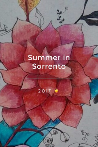 Summer in Sorrento 2017 ☀️