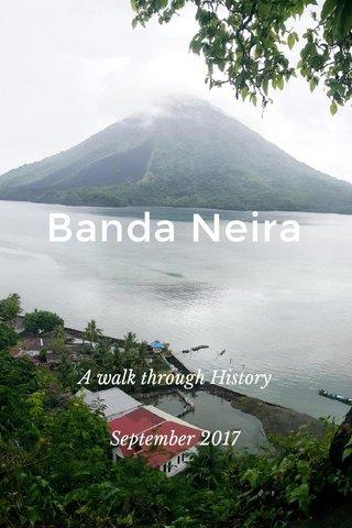 Banda Neira A walk through History September 2017