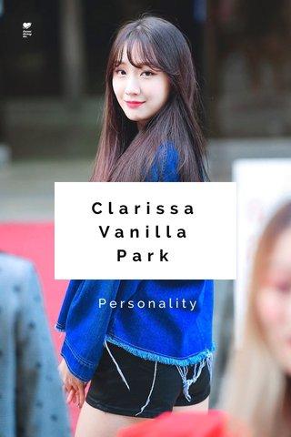 Clarissa Vanilla Park Personality