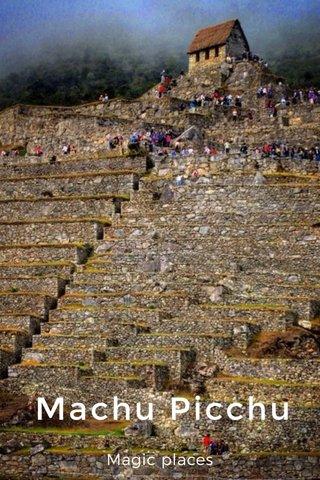 Machu Picchu Magic places