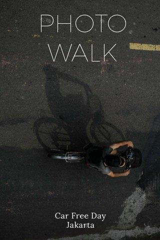 PHOTO WALK Car Free Day Jakarta