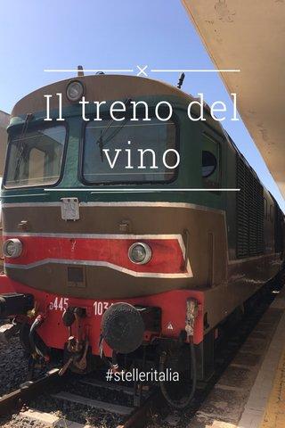 Il treno del vino #stelleritalia