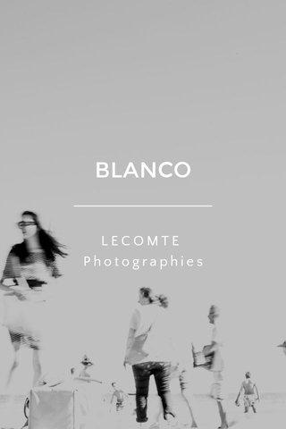 BLANCO LECOMTE Photographies