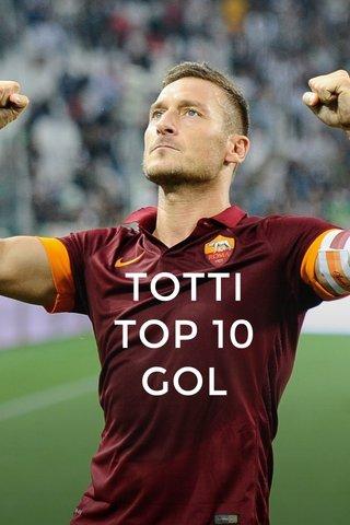 TOTTI TOP 10 GOL
