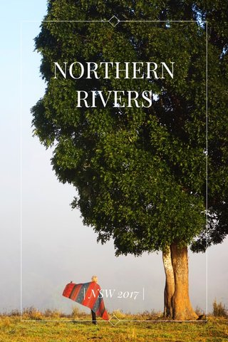NORTHERN RIVERS | NSW 2017 |