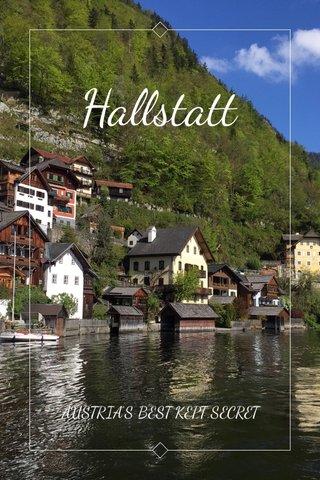 Hallstatt AUSTRIA'S BEST KEPT SECRET