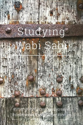 Studying Wabi Sabi #5ftinf @5ftinf #consciouslycreative #stellerstories #seewhatisee #texture #graveyard #5ftinfconsciouslycreative
