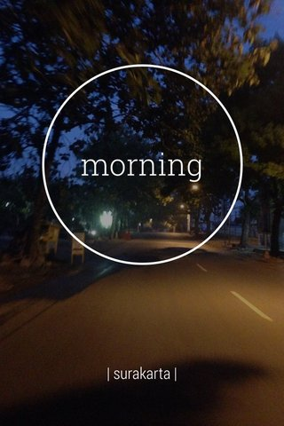 morning | surakarta |
