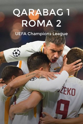QARABAG 1 ROMA 2 UEFA Champions League