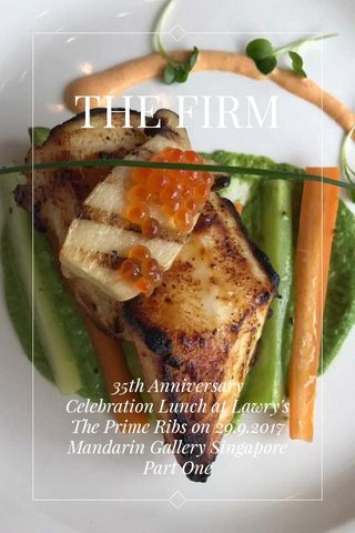 THE FIRM 35th Anniversary Celebration Lunch at Lawry's The Prime Ribs on 29.9.2017 Mandarin Gallery Singapore Part One