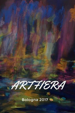 ARTFIERA Bologna 2017 🎨