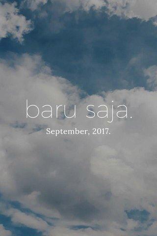 baru saja. September, 2017.
