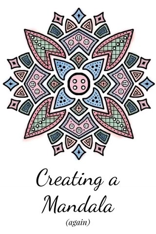 Creating a Mandala (again)