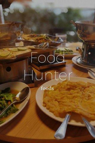Food Hunter foods