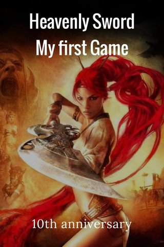 Heavenly Sword My first Game 10th anniversary