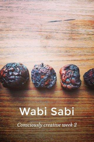 Wabi Sabi Consciously creative week 2
