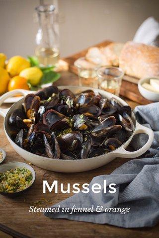 Mussels Steamed in fennel & orange