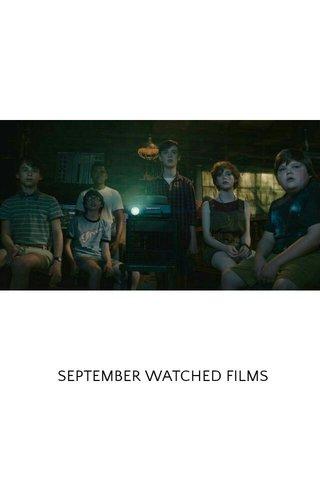 SEPTEMBER WATCHED FILMS