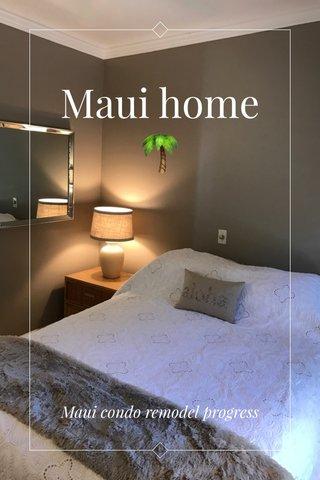 Maui home 🌴 Maui condo remodel progress