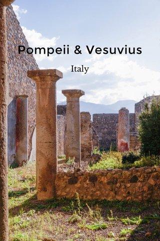 Pompeii & Vesuvius Italy