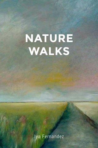 NATURE WALKS Iya Fernandez